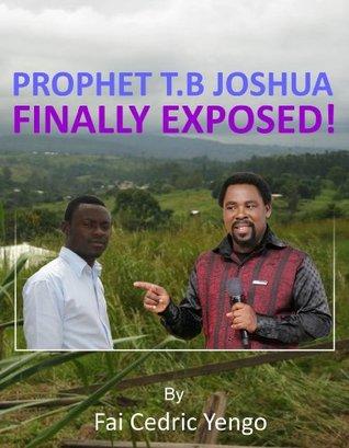 Prophet T.B Joshua Finally Exposed! Fai Cedric Yengo