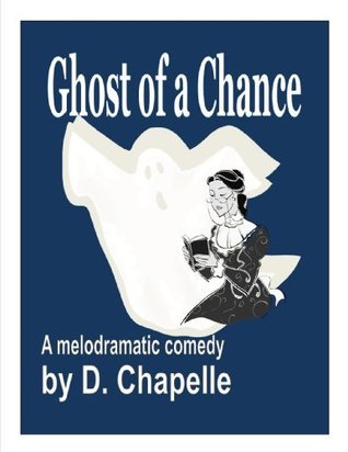 Ghost of a Chance  by  D. Chapelle