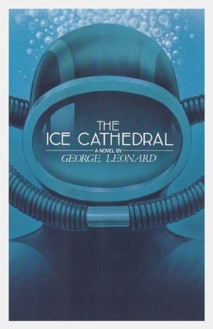 The Ice Cathedral  by  George J. Leonard