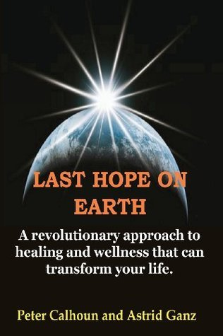 Last Hope on Earth Peter Calhoun