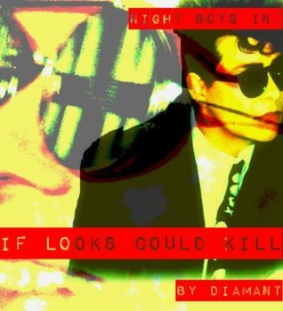 Night Boys in: If Looks Could Kill  by  Diamant