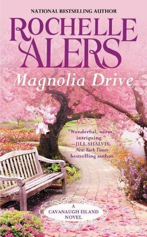 Magnolia Drive (A Cavanaugh Island Novel)  by  Rochelle Alers