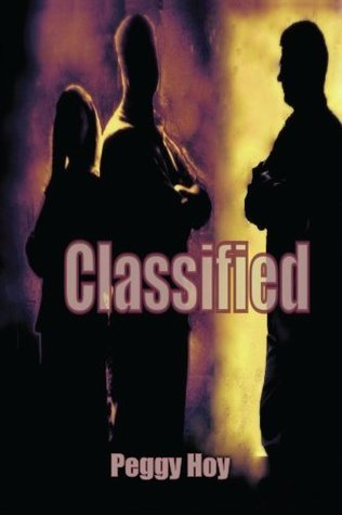 Classified (The Phoenix Series)  by  Peggy Hoy