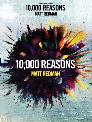 Matt Redman - 10,000 Reasons Songbook  by  Matt Redman