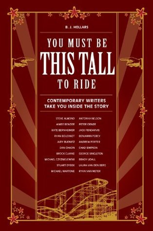 You Must Be This Tall to Ride: Contemporary Writers Take You Inside The Story  by  B.J. Hollars