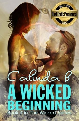 A Wicked Beginning: Book II in the Wicked Series  by  Calinda B.