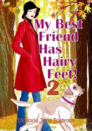 My Best Friend Has Hairy Feet 2!  by  Victoria June Badrock