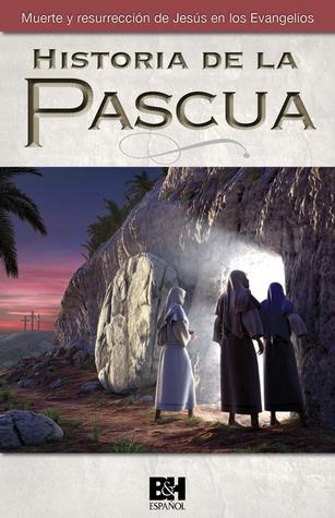 Historia de la Pascua: Muerte y resurrección de Jesús en los Evangelios Bristol Works