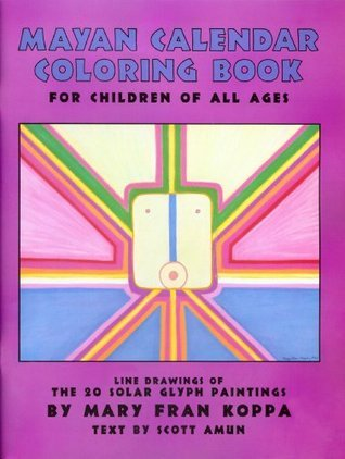 Mayan Calendar Coloring Book: For Children of All Ages Mary Fran Koppa