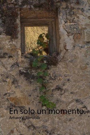 En solo un momento. Arturo Villarrubia