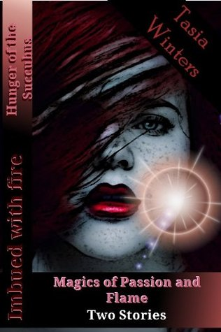 Magics of Passion and Flame Tasia Winters
