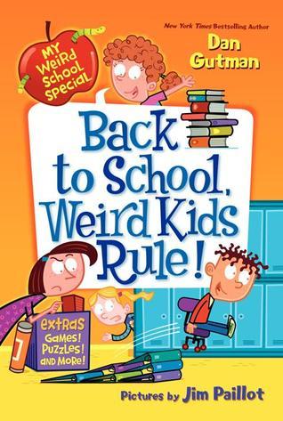 Back to School, Weird Kids Rule!  by  Dan Gutman