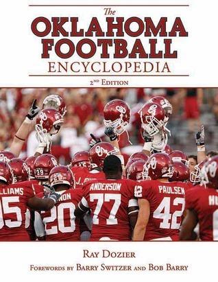 The Oklahoma Football Encyclopedia: 2nd Edition Ray Dozier