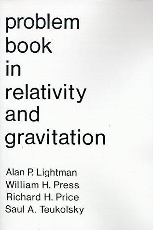 Problem Book in Relativity and Gravitation Alan Lightman