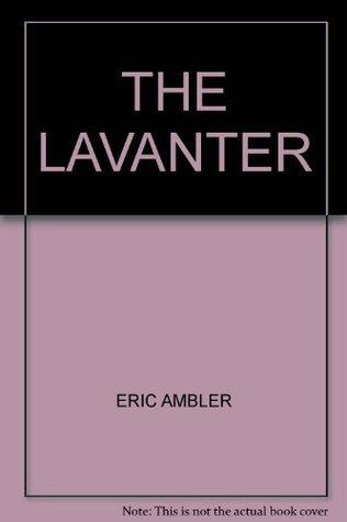 The Lavanter  by  Eric Ambler