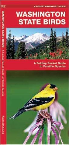 Washington State Birds: A Folding Pocket Guide to Familiar Species James Kavanagh