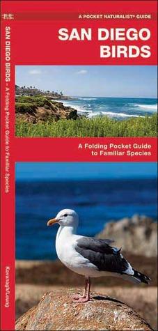 San Diego Birds: A Folding Pocket Guide to Familiar Species James Kavanagh