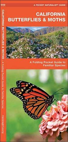 California Butterflies & Moths: A Folding Pocket Guide to Familiar Species  by  James Kavanagh