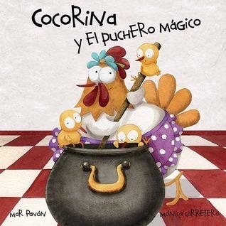 Cocorina y el puchero mágico  by  Mar Pavon