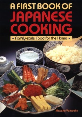 First Book of Japanese Cooking: Good Food for the Home and Family Masako Yamaoka