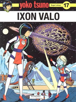 Ixon valo (Yoko Tsuno, #17)  by  Roger Leloup