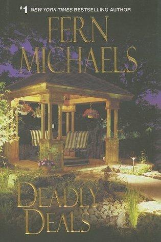 Deadly Deals: Sisterhood Series #16 Fern Michaels
