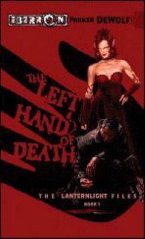 The Left Hand of Death (Eberron: The Lanternlight Files, #1)  by  Parker DeWolf