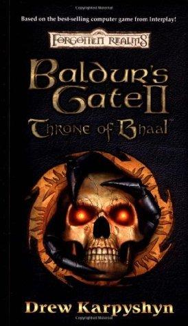 Baldurs Gate II: Throne of Bhaal (Forgotten Realms: Baldurs Gate, #3)  by  Drew Karpyshyn