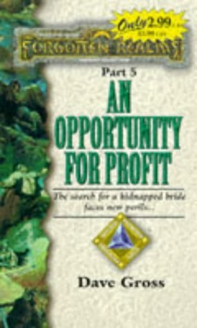 An Opportunity for Profit (Forgotten Realms: Double Diamond Triangle Saga, #5)  by  Dave Gross