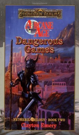Dangerous Games (Forgotten Realms: Netheril, #2)  by  Clayton Emery