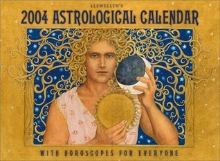 2004 Astrological Calendar: With Horoscopes for Everyone  by  Llewellyn Publications