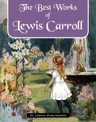 The Best of Lewis Carroll (Annotated) Lewis Carroll