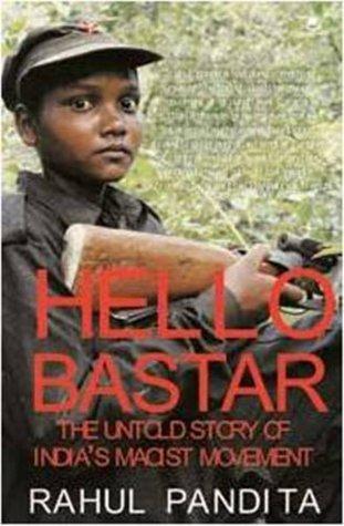 Hello Bastar  by  Rahul Pandita