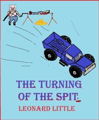 The Turning of the Spit  by  Leonard Little