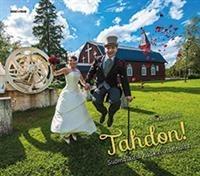 Tahdon! : Suomalaisia hääkuvatarinoita Juha Laitalainen