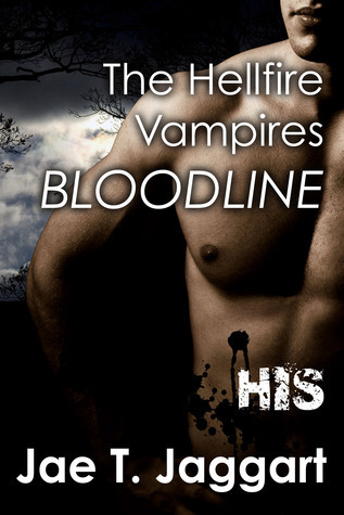 His (The Hellfire Vampires Bloodline, #1) Jae T. Jaggart
