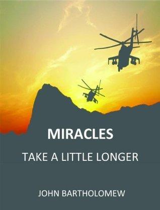 Miracles Take A Little Longer John Bartholomew