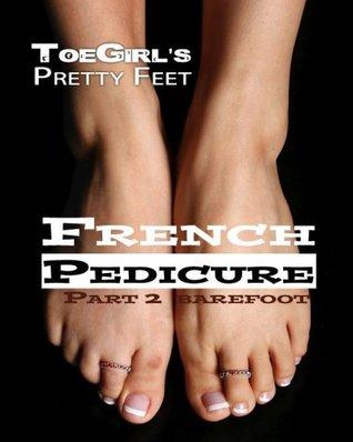 ToeGirls French Pedicure Part 2: Barefoot ToeGirl
