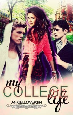 My College Life  by  angellover254