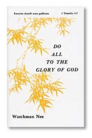 Do All to the Glory of God (The Basic Lessons Series) Watchman Nee