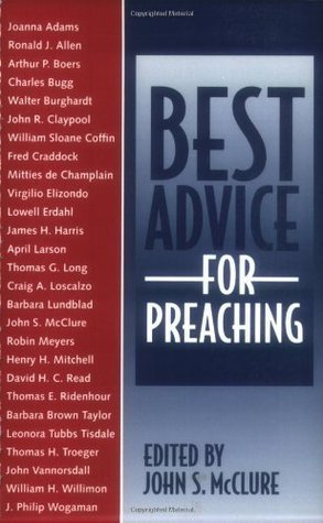 Best Advice For Preaching John S. McClure