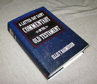 A Latter-Day Saint Commentary On The Old Testament Ellis T. Rasmussen