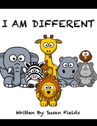 I Am Different Susan Fields
