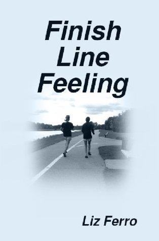 Finish Line Feeling  by  Liz Ferro