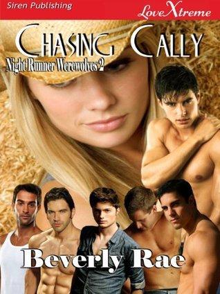 Chasing Cally [Night Runner Werewolves 2] Beverly Rae