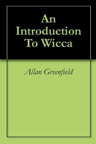An Introduction To Wicca  by  Allan Greenfield