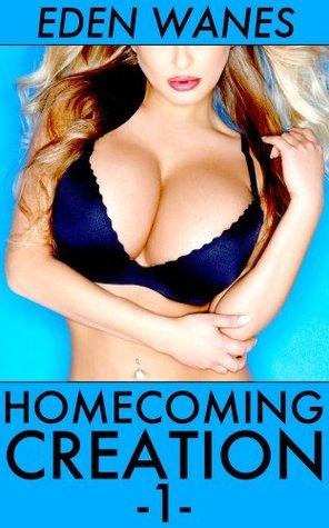 Homecoming Creaton: A Tale of Bimbofication, Body Modification, and Mind Control Eden Wanes