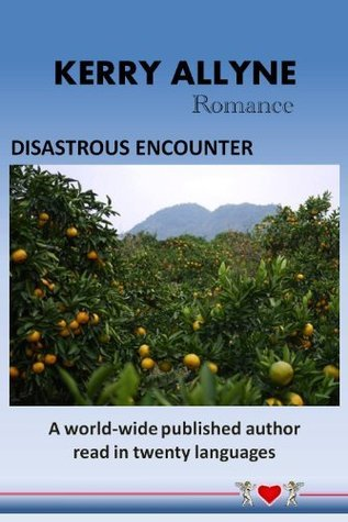 DISASTROUS ENCOUNTER  by  Kerry Allyne