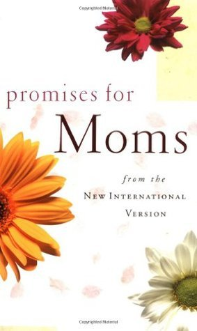 Promises for Moms from the New International Version  by  Zondervan Publishing