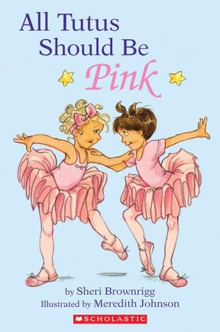 All Tutus Should Be Pink (Hello Reader, Level 2)  by  Sheri Brownrigg